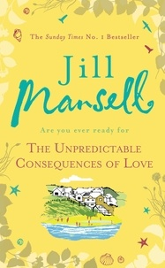 Jill Mansell - The Unpredictable Consequences of Love.