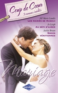 Jill Marie Landis et Jo Leigh - Mariage (Harlequin Coup de Coeur).