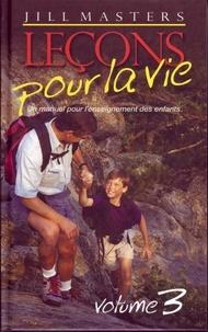 Jill Masters - Leçons pour la vie, volume 3 - Un manuel pour l'enseignement des enfants.