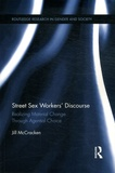 Jill McCracken - Street Sex Workers' Discourse - Realizing Material Change Through Agential Choice.