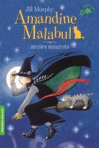 Jill Murphy - Amandine Malabul Tome 1 : Sorcière maladroite.