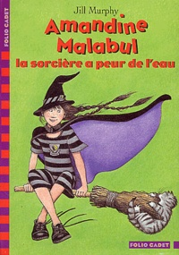 Jill Murphy - Amandine Malabul Tome 4 : La sorcière a peur de l'eau.