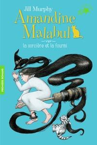 Jill Murphy - Amandine Malabul Tome 5 : La sorcière et la fourmi.