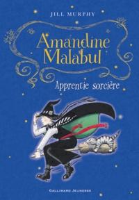 Jill Murphy - Amandine Malabul - Apprentie sorcière.