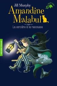Jill Murphy - Amandine Malabul - La sorcière à la rescousse.