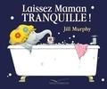 Jill Murphy - Laissez Maman tranquille !.