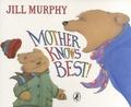 Jill Murphy - Mother Knows Best !.