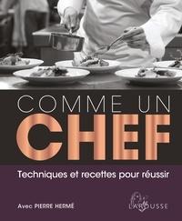 Jill Norman et Peter Gordon - Comme un chef - Techniques et recettes pour réussir.