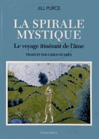 Jill Purce - La spirale mystique - Le voyage itinérant de l'âme.