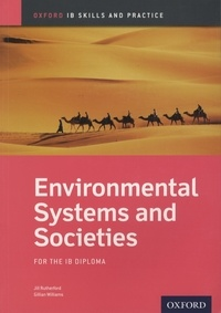 Jill Rutherford et Gillian Williams - Environmental Systems and Societies - For the IB diploma.