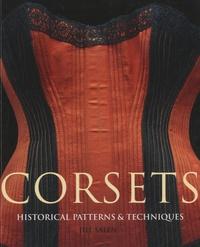 Jill Salen - Corsets - Historical Patterns and Techniques.
