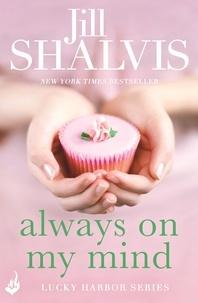 Jill Shalvis - Always On My Mind: Lucky Harbor 8.
