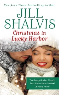 Jill Shalvis - Christmas in Lucky Harbor - Simply Irresistible/The Sweetest Thing/Two Bonus Short Stories.