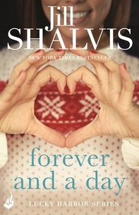 Jill Shalvis - Forever and a Day - An exciting romance you won't be able to put down!.