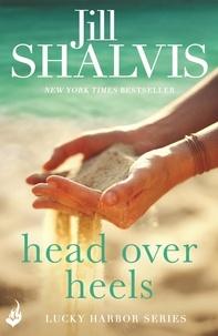 Jill Shalvis - Head Over Heels - An intense and enchanting romance!.