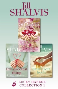 Jill Shalvis - Lucky Harbor Collection 1: Simply Irresistible, The Sweetest Thing, Head Over Heels.