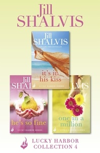 Jill Shalvis - Lucky Harbor Collection 4: It's In His Kiss, He's So Fine, One In A Million.