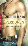 Jill Shalvis - Lucky Harbor Tome 3 : Eperdument.