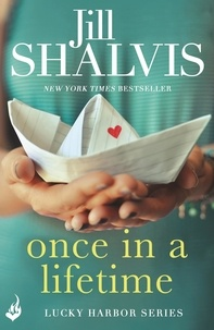 Jill Shalvis - Once in a Lifetime: Lucky Harbor 9.