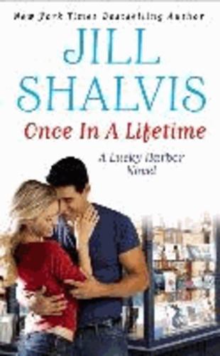 Jill Shalvis - Once in a Lifetime - A Lucky Harbor Novel.