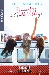 Jill Shalvis - Rencontres à South Village : Un serment risqué - Quelqu'un à aimer - Il suffirait d'y croire.