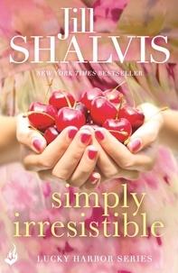 Jill Shalvis - Simply Irresistible: Lucky Harbor 1.