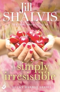 Jill Shalvis - Simply Irresistible - A feel-good romance you won't want to put down!.