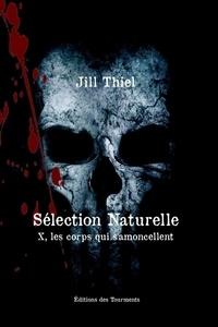 Ebooks magazines téléchargement gratuit pdf Sélection Naturelle  - X, Les corps qui s'amoncellent en francais RTF iBook PDF par Jill Thiel 9782372241526