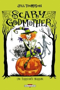 Jill Thompson - Scary Godmother - Une terrifiante marraine.