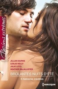 Jillian Burns et Leslie Kelly - Brûlantes nuits d'été - 5 histoires inédites.
