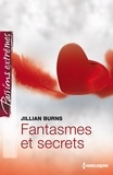 Jillian Burns - Fantasmes et secrets.