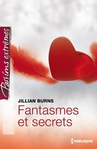 Jillian Burns - Fantasmes et secrets.