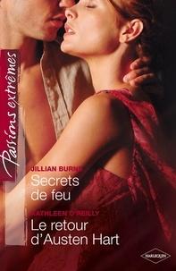 Jillian Burns et Kathleen O'Reilly - Secrets de feu - Le retour d'Austen Hart - Passions Extrêmes.