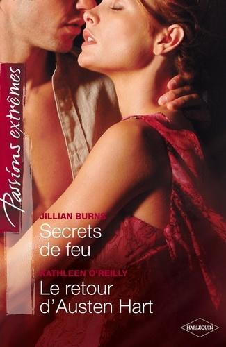 Secrets de feu - Le retour d'Austen Hart. Passions Extrêmes