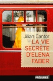 Jillian Cantor - La Vie secrète d'Elena Faber.