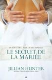 Jillian Hunter - Amours nuptiales  : Amours nuptiales - Le secret de la mariée.