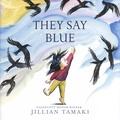 Jillian Tamaki - They Say Blue.