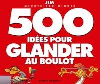 Jim - 500 idées pour glander au boulot.