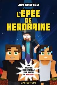 Jim Anotsu - La saga de Herobrine Tome 1 : L'épée de Herobrine.