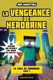 Jim Anotsu - La saga de Herobrine Tome 2 : La vengeance de Herobrine.