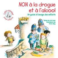 Non à la drogue et à lalcool - Un guide à lusage des enfants.pdf