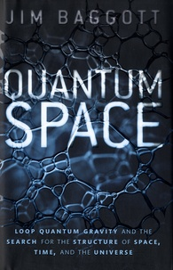 Deedr.fr Quantum Space - Loop Quantum Gravity and the Search for the Structure of Space, Time, and the Universe Image