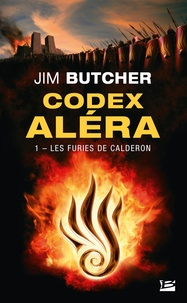 Jim Butcher - Codex Aléra Tome 1 : Les Furies de Calderon.