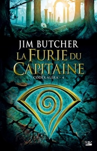 Jim Butcher - Codex Aléra Tome 4 : La furie du capitaine.