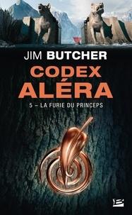 Jim Butcher - Codex Aléra Tome 5 : La Furie du Princeps.
