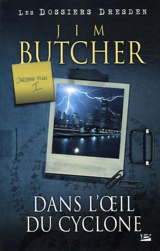 Jim Butcher - Les dossiers Dresden Tome 1 : Dans l'oeil du cyclone.
