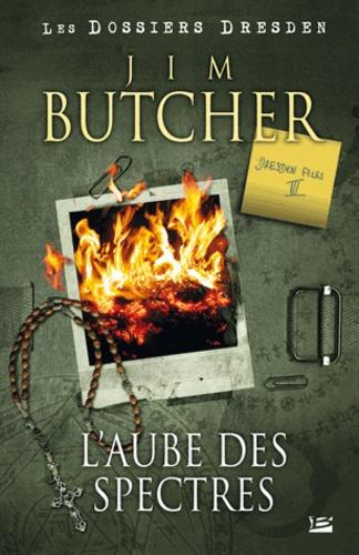 Jim Butcher - Les dossiers Dresden Tome 3 : L'Aube des spectres.