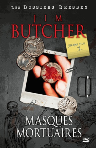 Jim Butcher - Les dossiers Dresden Tome 5 : Masques mortuaires.