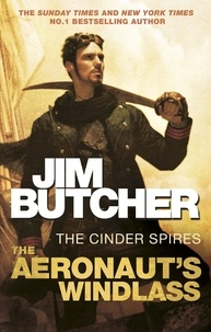 Jim Butcher - The Aeronaut's Windlass - The Cinder Spires, Book One.