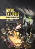 Jim-C Hines - Magie ex libris Tome 1 : Le bibliomancien.